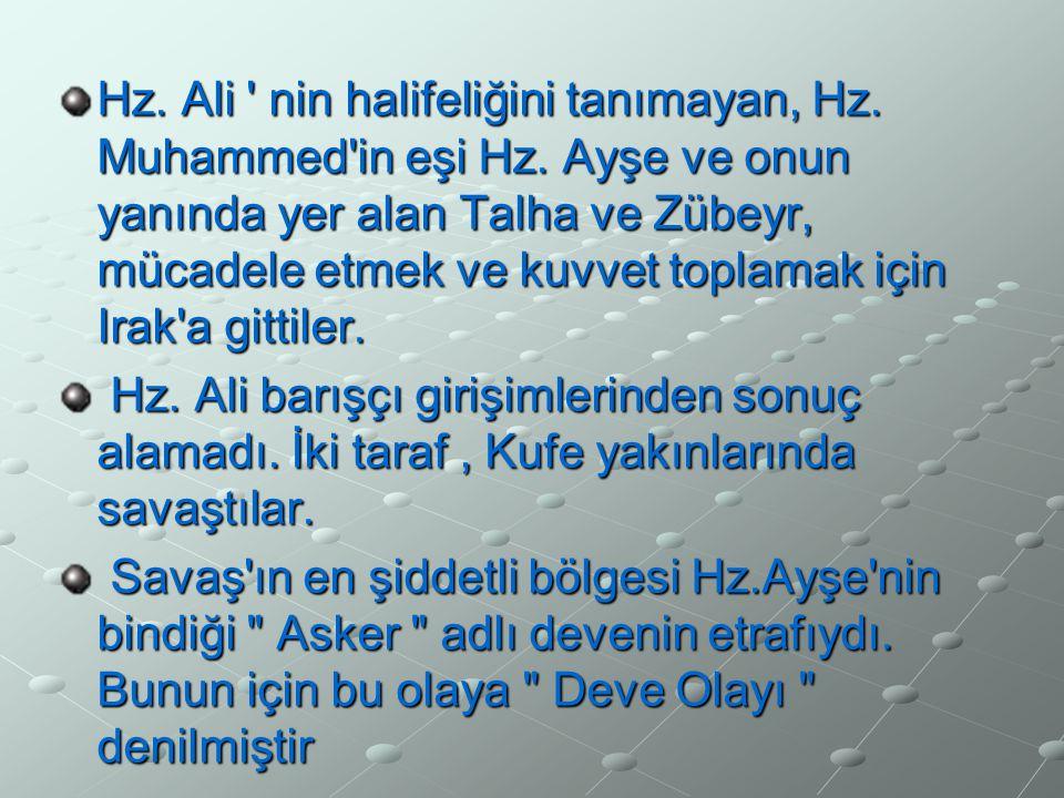 Hz. Ali nin halifeliğini tanımayan, Hz. Muhammed in eşi Hz