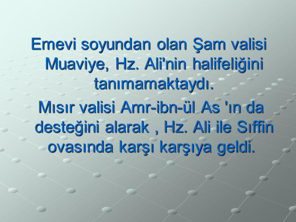 Emevi soyundan olan Şam valisi Muaviye, Hz