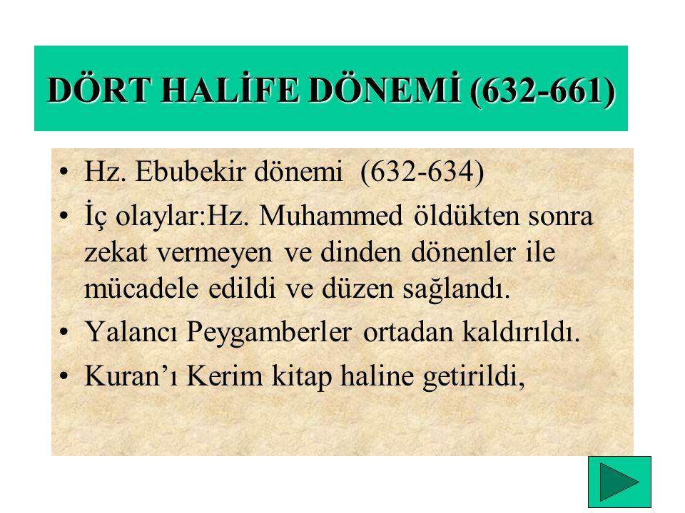 DÖRT HALİFE DÖNEMİ (632-661) Hz. Ebubekir dönemi (632-634)