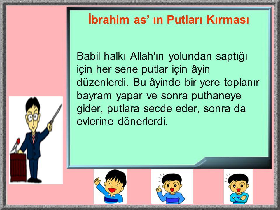İbrahim as' ın Putları Kırması