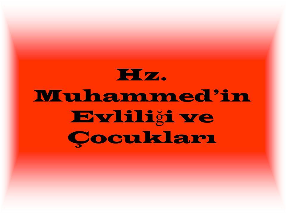 Hz. Muhammed'in Evliliği ve Çocukları