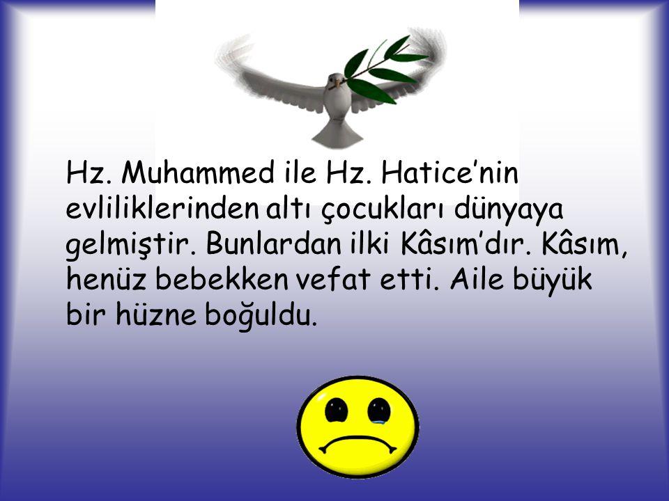 Hz. Muhammed ile Hz. Hatice'nin evliliklerinden altı çocukları dünyaya gelmiştir.