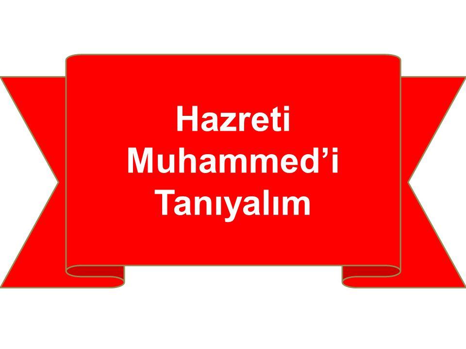 Hazreti Muhammed'i Tanıyalım