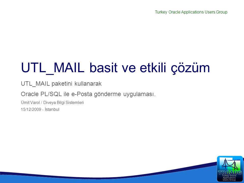 UTL_MAIL basit ve etkili çözüm