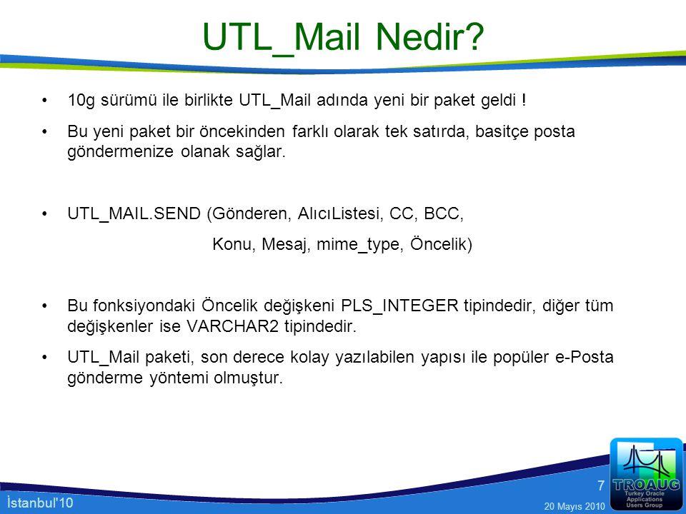 UTL_Mail Nedir 10g sürümü ile birlikte UTL_Mail adında yeni bir paket geldi !