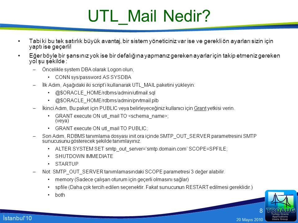UTL_Mail Nedir Tabi ki bu tek satırlık büyük avantaj, bir sistem yöneticiniz var ise ve gerekli ön ayarları sizin için yaptı ise geçerli!