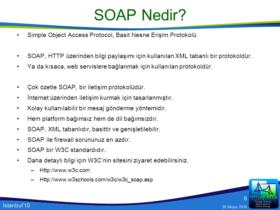 SOAP Nedir Simple Object Access Protocol, Basit Nesne Erişim Protokolü.
