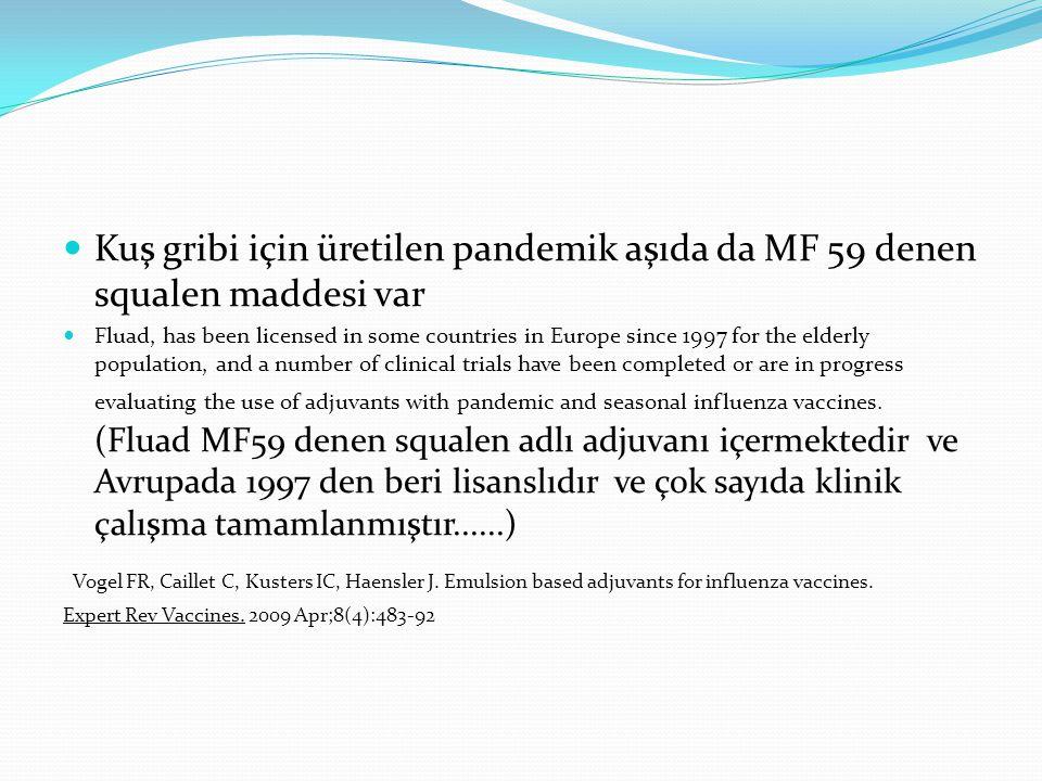 Kuş gribi için üretilen pandemik aşıda da MF 59 denen squalen maddesi var