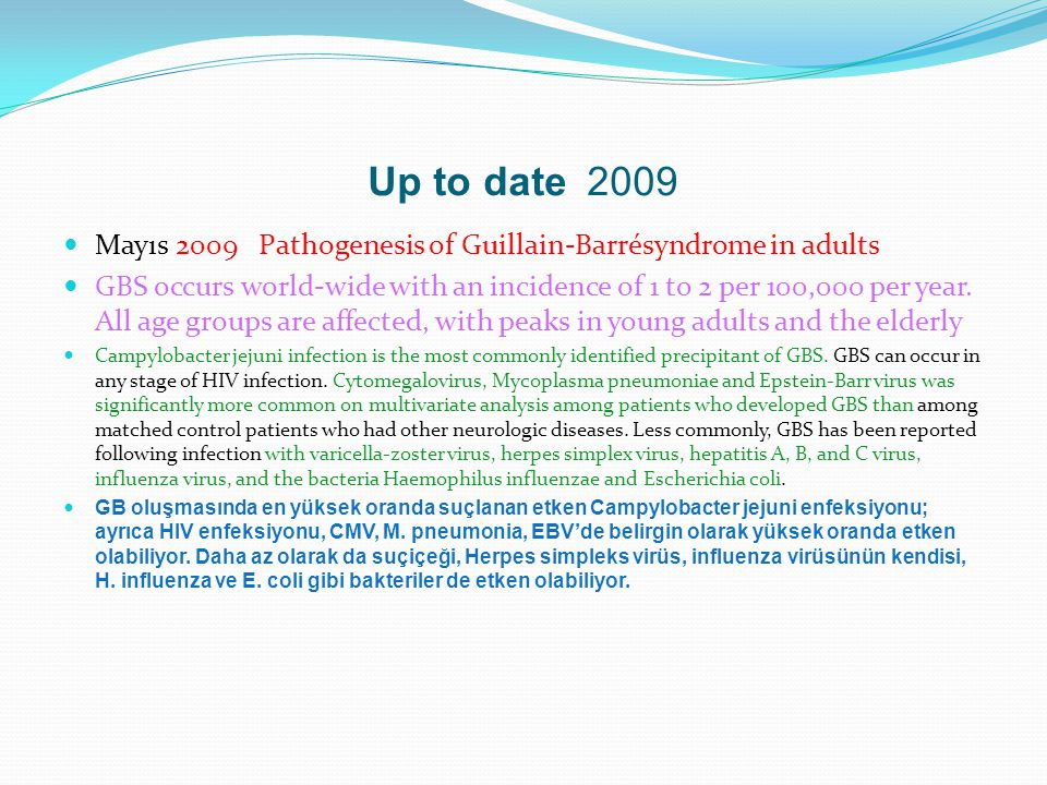 Up to date 2009 Mayıs 2009 Pathogenesis of Guillain-Barrésyndrome in adults.