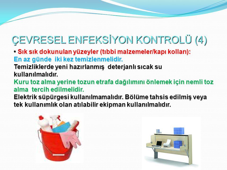 ÇEVRESEL ENFEKSİYON KONTROLÜ (4)