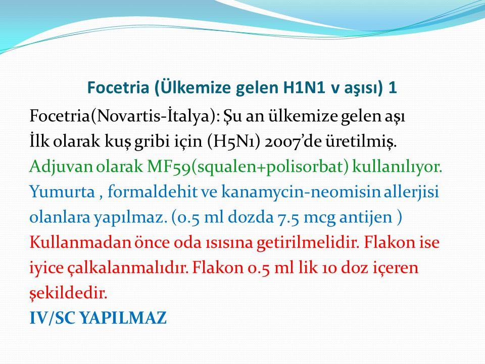 Focetria (Ülkemize gelen H1N1 v aşısı) 1