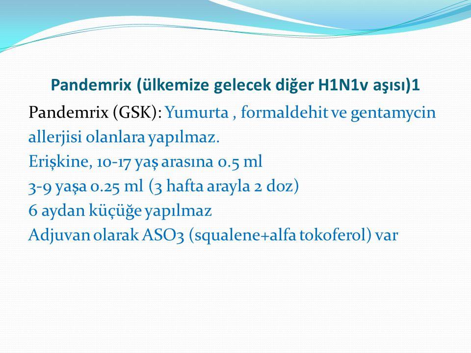 Pandemrix (ülkemize gelecek diğer H1N1v aşısı)1