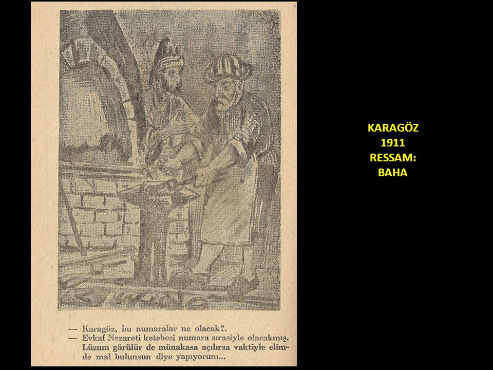 KARAGÖZ 1911 RESSAM: BAHA
