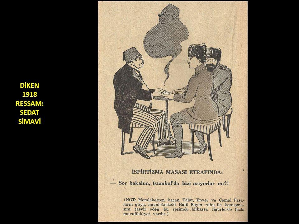 DİKEN 1918 RESSAM: SEDAT SİMAVİ