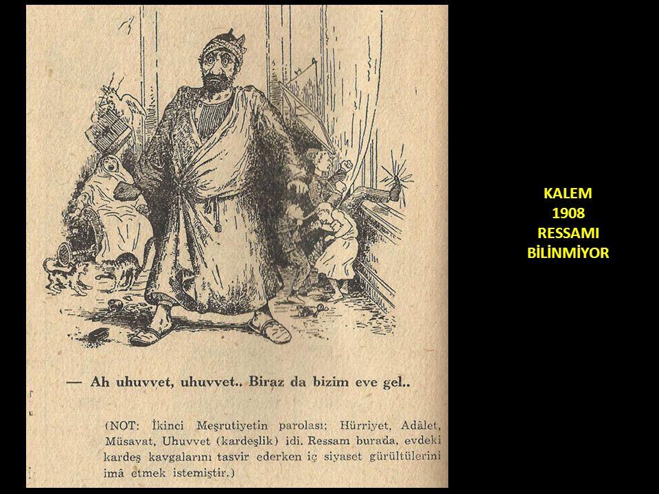 KALEM 1908 RESSAMI BİLİNMİYOR