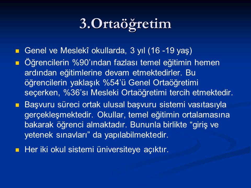 3.Ortaöğretim Genel ve Meslekî okullarda, 3 yıl (16 -19 yaş)