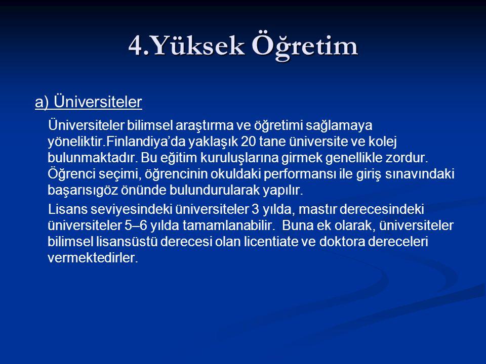 4.Yüksek Öğretim a) Üniversiteler