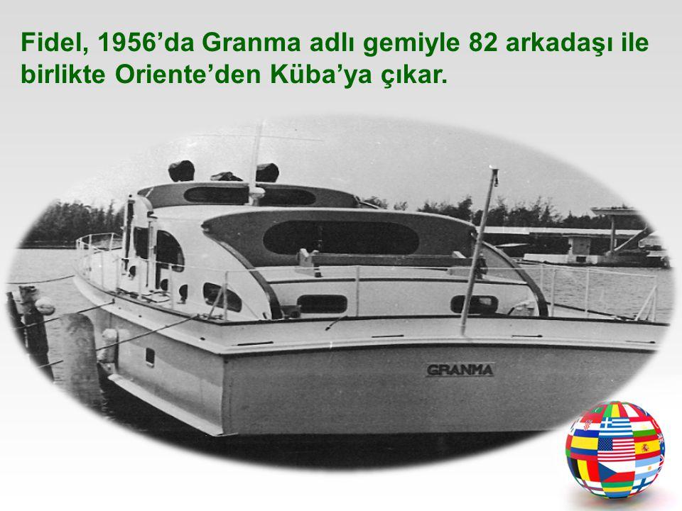 Fidel, 1956'da Granma adlı gemiyle 82 arkadaşı ile birlikte Oriente'den Küba'ya çıkar.