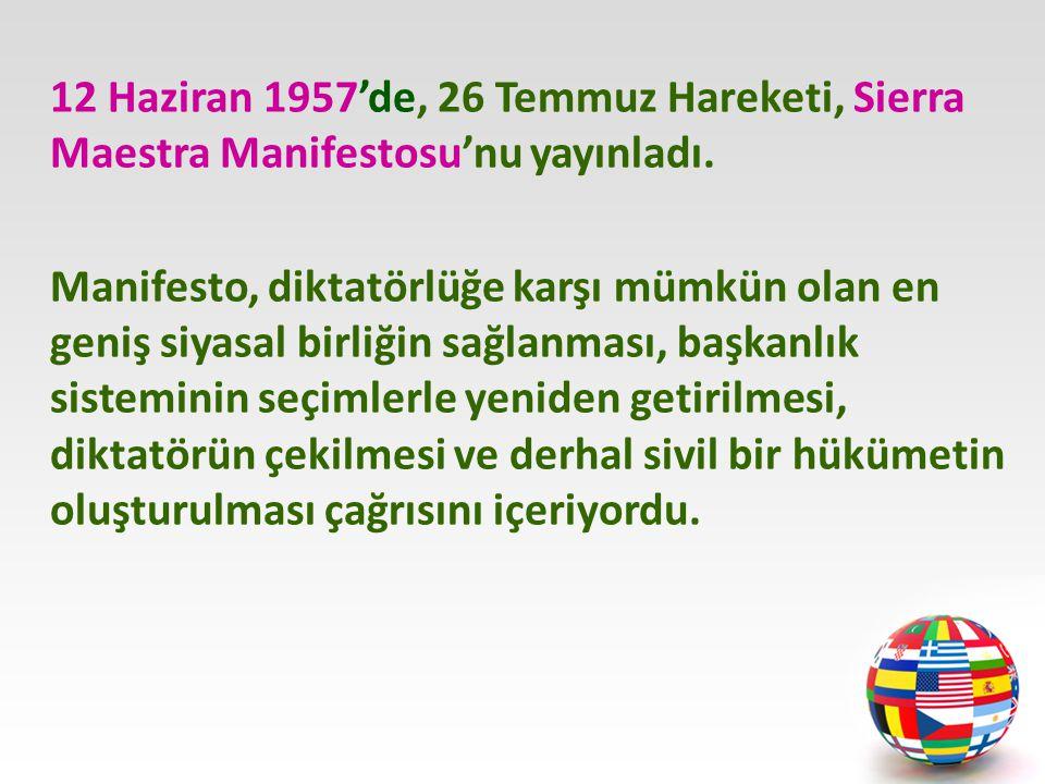 12 Haziran 1957'de, 26 Temmuz Hareketi, Sierra Maestra Manifestosu'nu yayınladı.