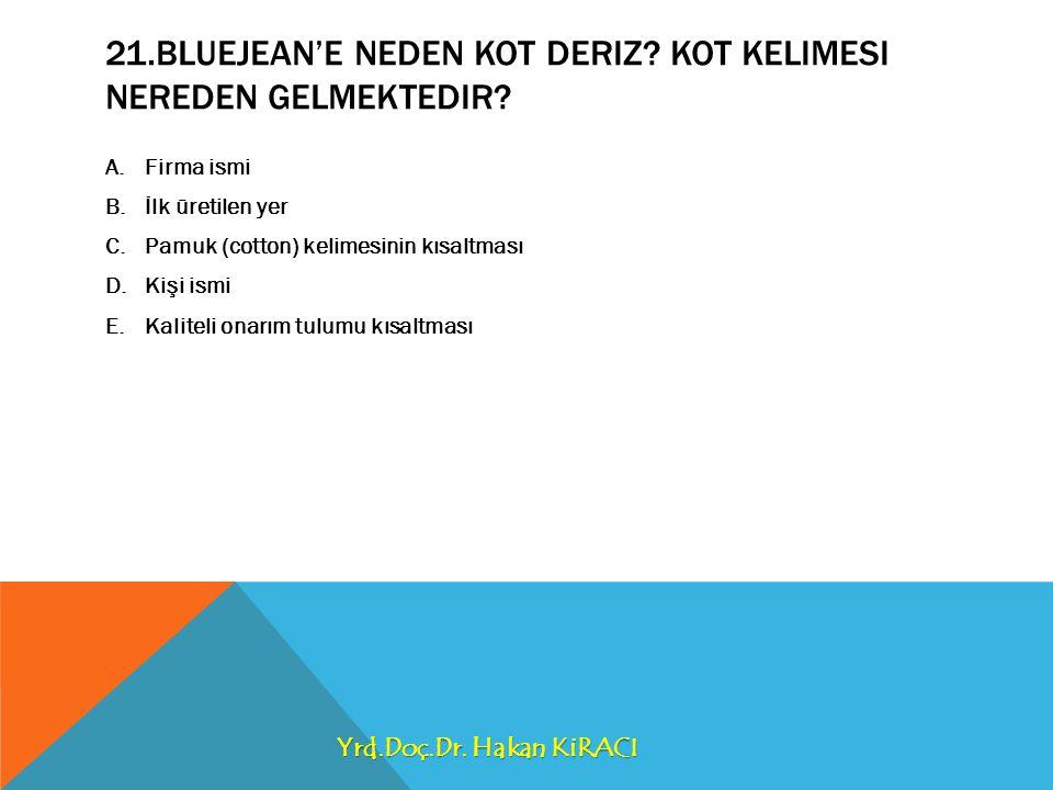 21.Bluejean'e neden kot deriz Kot kelimesi nereden gelmektedir