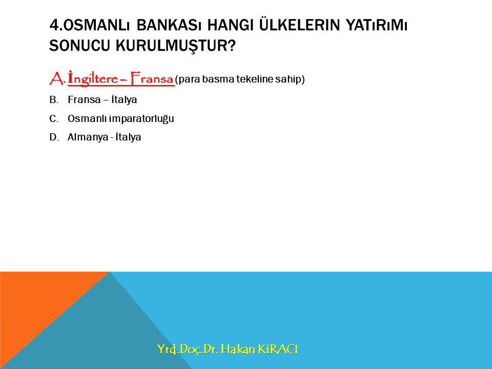 4.Osmanlı Bankası hangi ülkelerin yatırımı sonucu kurulmuştur