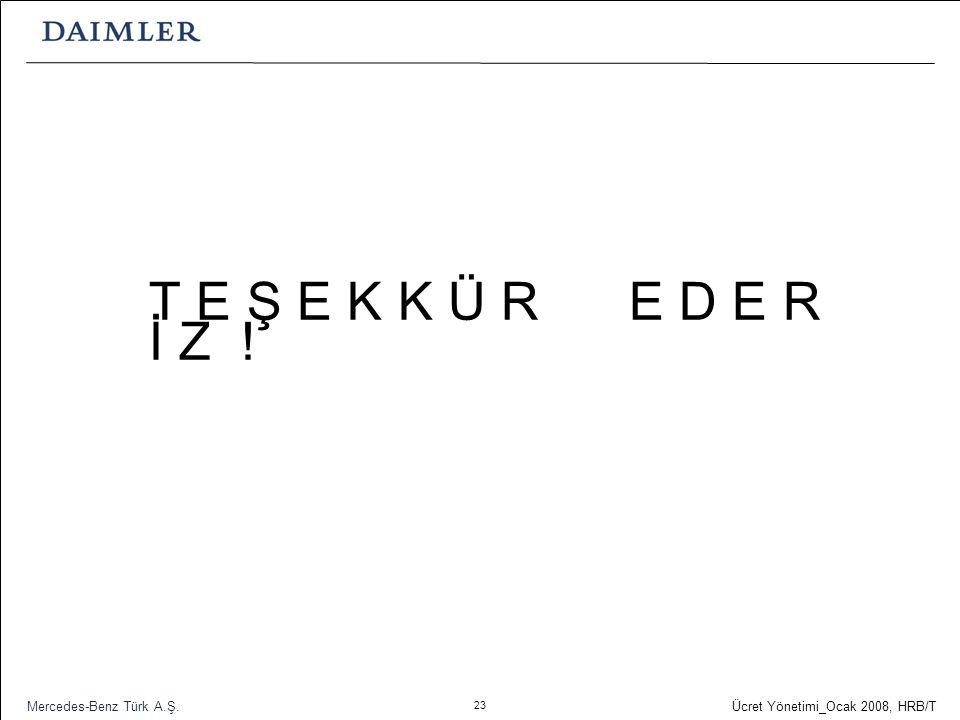 T E Ş E K K Ü R E D E R İ Z ! Mercedes-Benz Türk A.Ş.