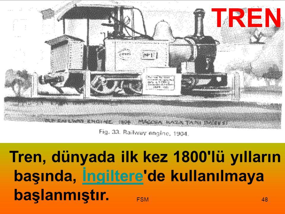 TREN Tren, dünyada ilk kez 1800 lü yılların