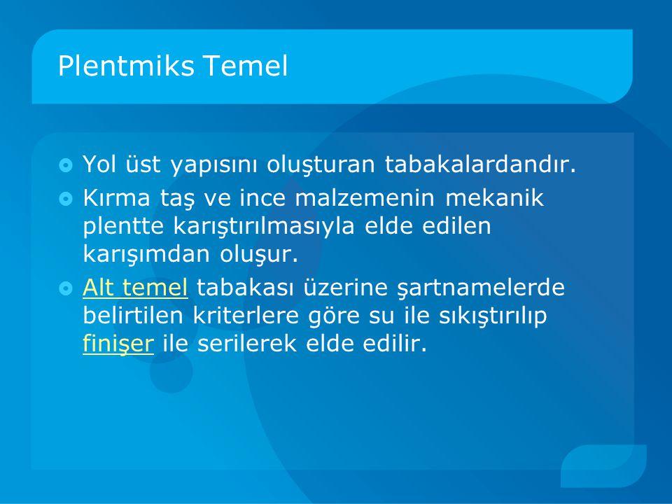 Plentmiks Temel Yol üst yapısını oluşturan tabakalardandır.