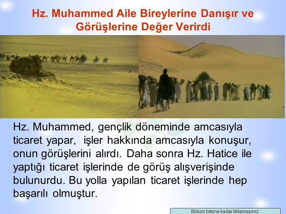 Hz. Muhammed Aile Bireylerine Danışır ve Görüşlerine Değer Verirdi