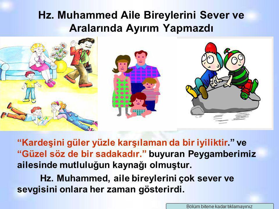 Hz. Muhammed Aile Bireylerini Sever ve Aralarında Ayırım Yapmazdı