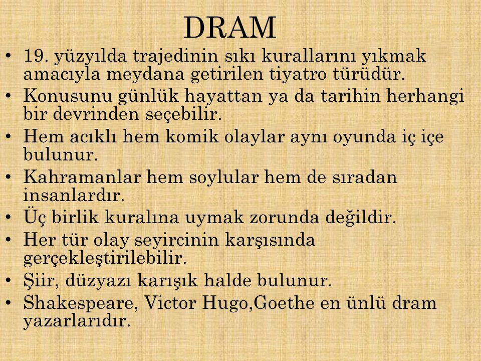 DRAM 19. yüzyılda trajedinin sıkı kurallarını yıkmak amacıyla meydana getirilen tiyatro türüdür.