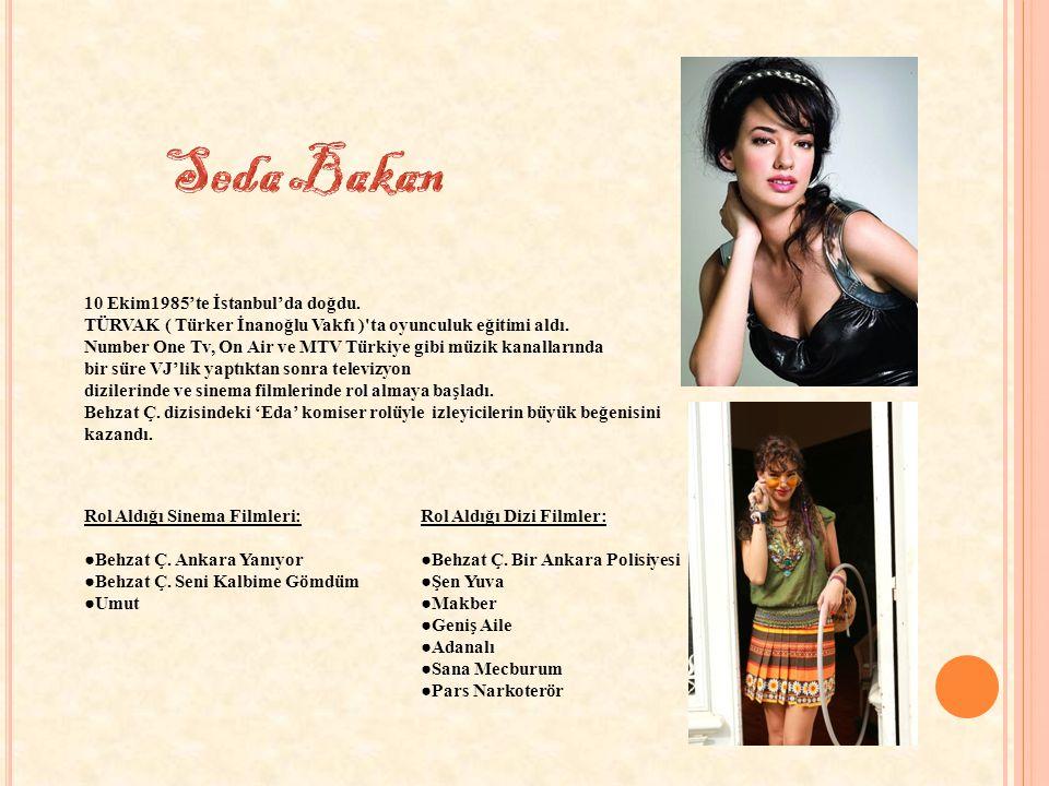 Seda Bakan 10 Ekim1985'te İstanbul'da doğdu.