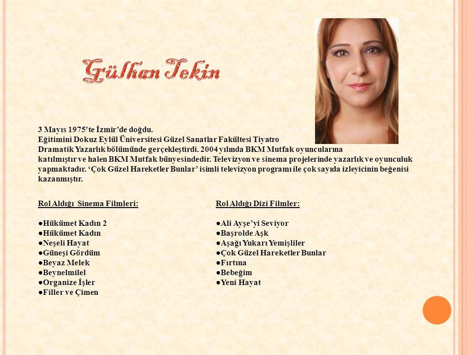 Gülhan Tekin 3 Mayıs 1975'te İzmir'de doğdu.