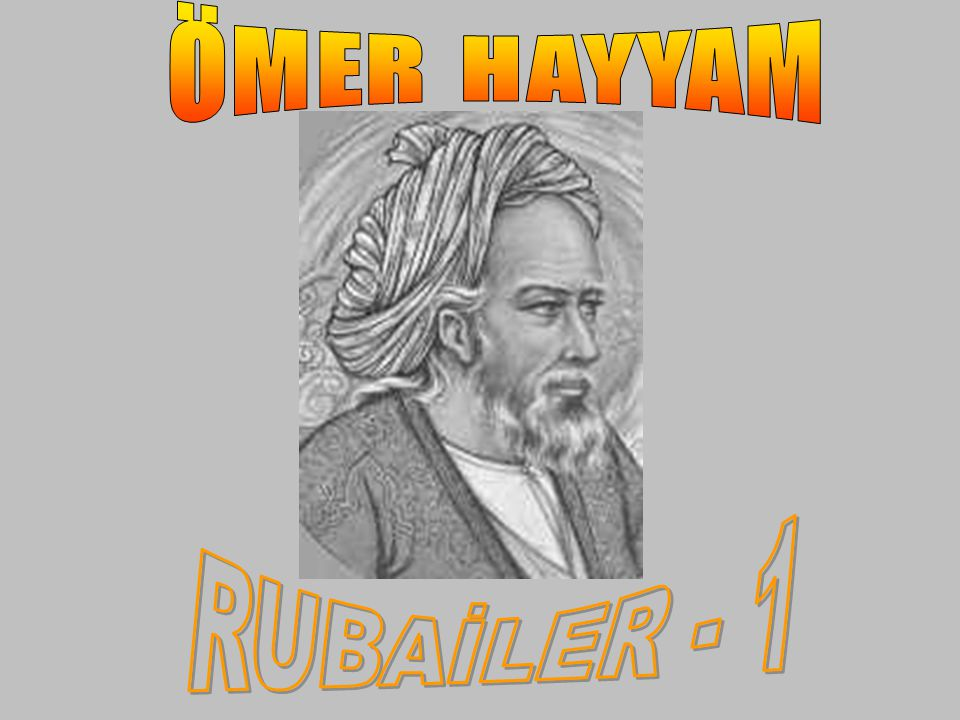 ÖMER HAYYAM RUBAİLER - 1
