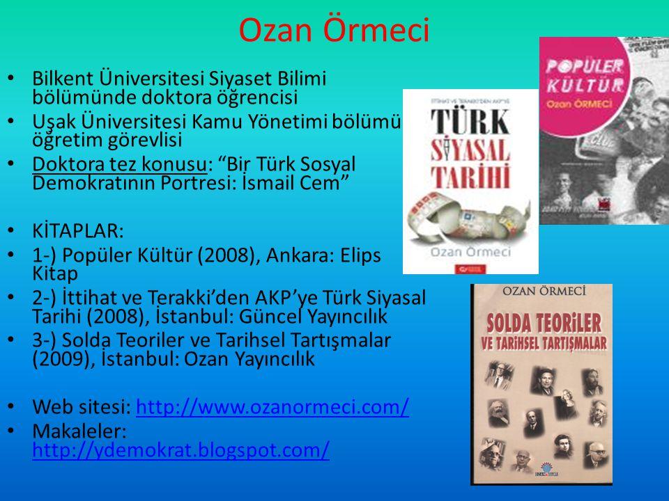 Ozan Örmeci Bilkent Üniversitesi Siyaset Bilimi bölümünde doktora öğrencisi. Uşak Üniversitesi Kamu Yönetimi bölümü öğretim görevlisi.