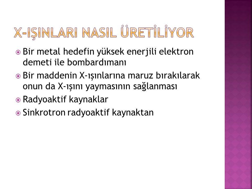 X-IŞINLARI NASIL ÜRETİLİYOR