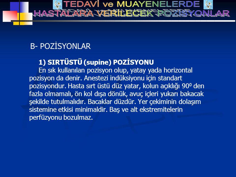 B- POZİSYONLAR 1) SIRTÜSTÜ (supine) POZİSYONU