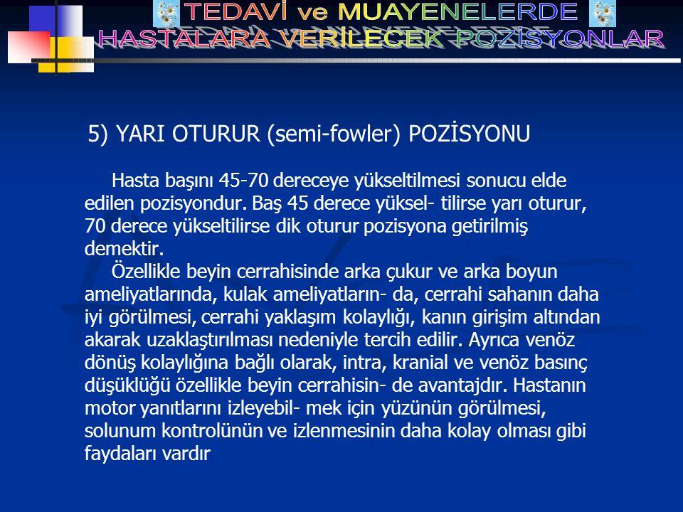 5) YARI OTURUR (semi-fowler) POZİSYONU