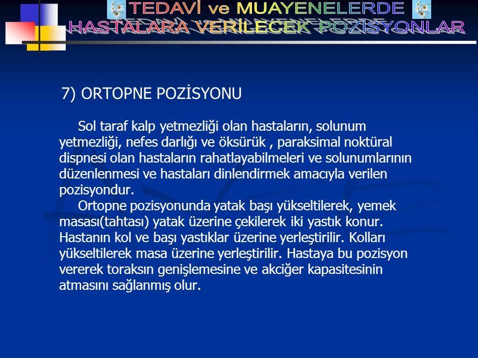 7) ORTOPNE POZİSYONU