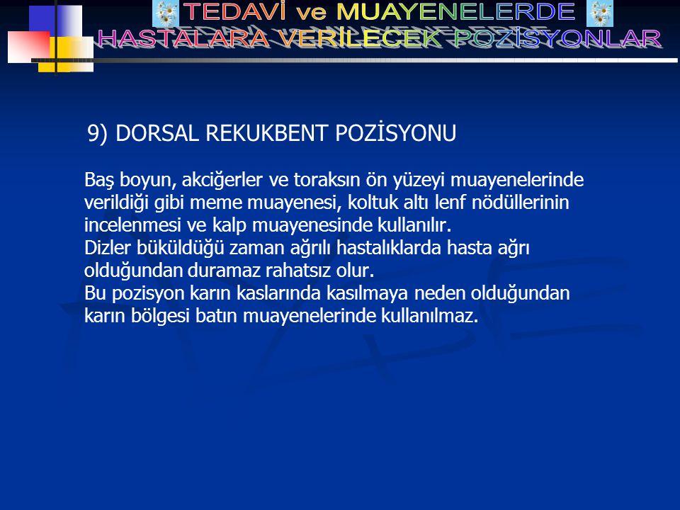 9) DORSAL REKUKBENT POZİSYONU