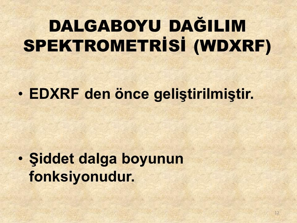 DALGABOYU DAĞILIM SPEKTROMETRİSİ (WDXRF)