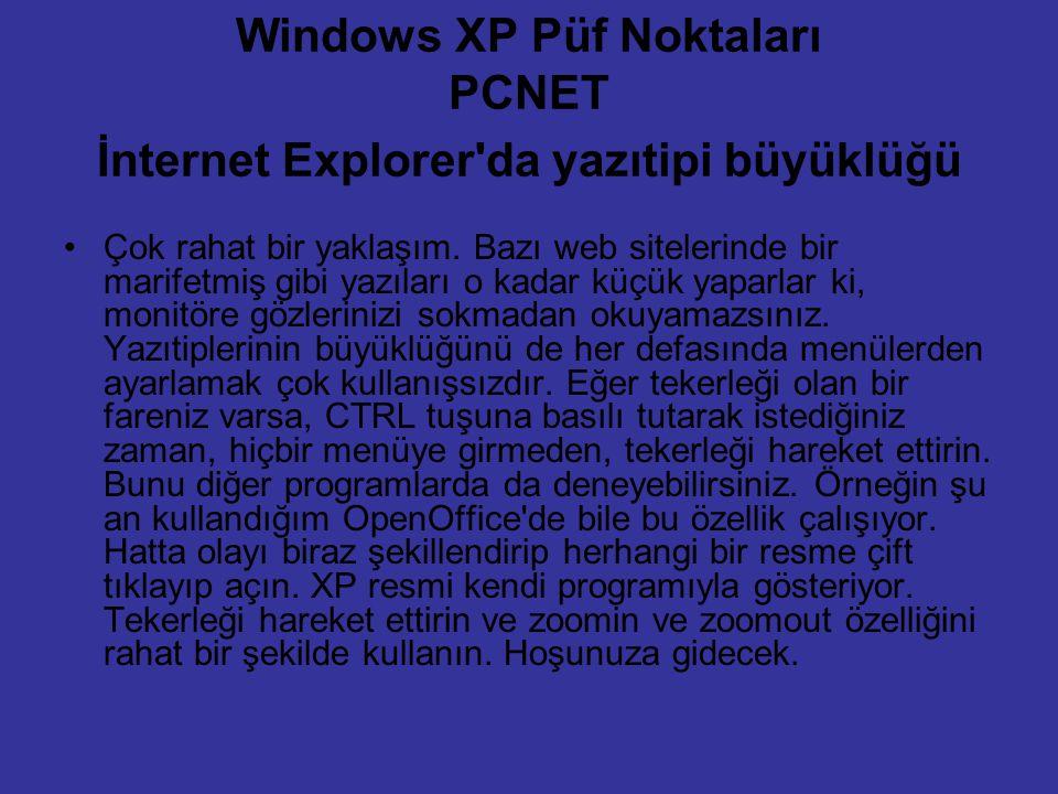 Windows XP Püf Noktaları PCNET İnternet Explorer da yazıtipi büyüklüğü