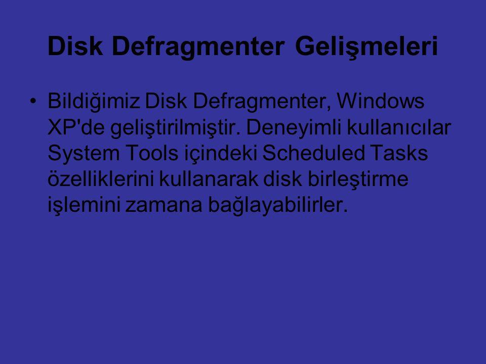Disk Defragmenter Gelişmeleri