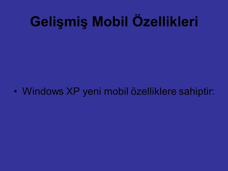 Gelişmiş Mobil Özellikleri