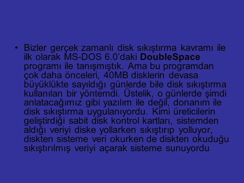 Bizler gerçek zamanlı disk sıkıştırma kavramı ile ilk olarak MS-DOS 6