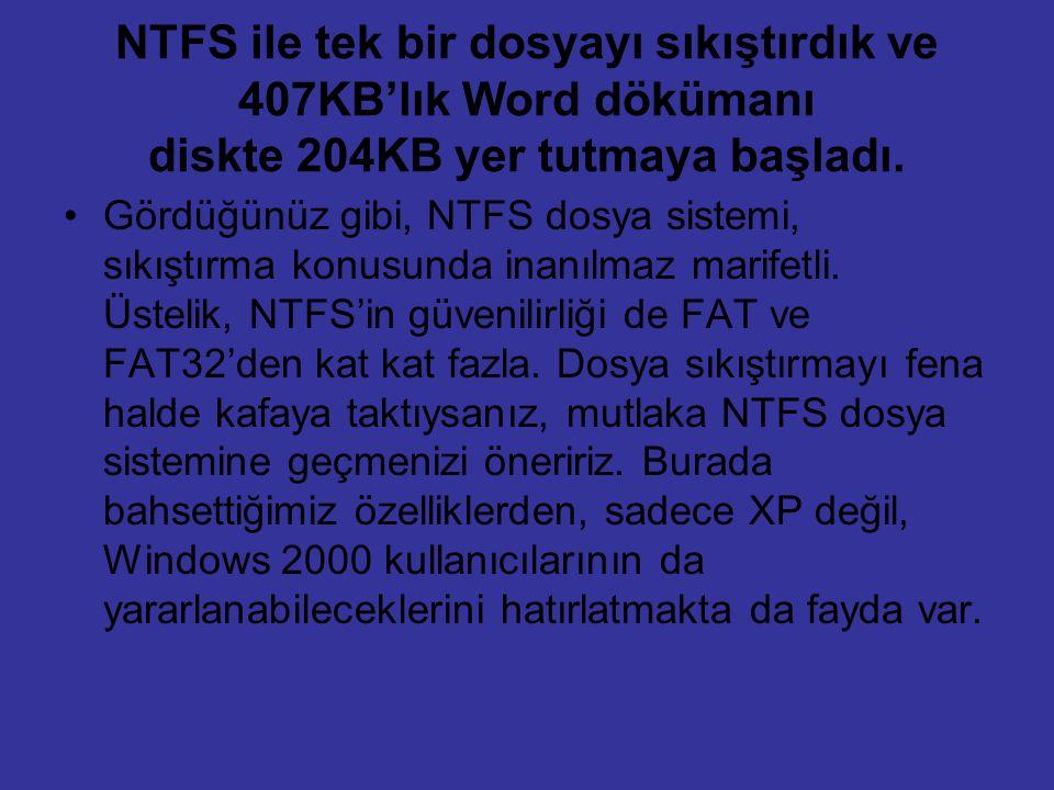 NTFS ile tek bir dosyayı sıkıştırdık ve 407KB'lık Word dökümanı diskte 204KB yer tutmaya başladı.