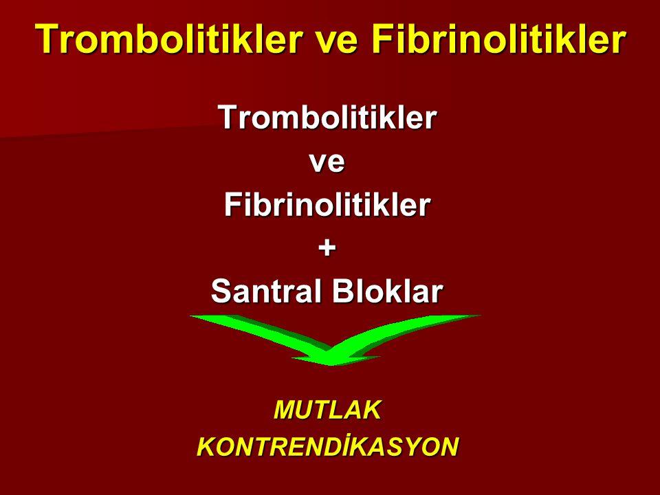 Trombolitikler ve Fibrinolitikler