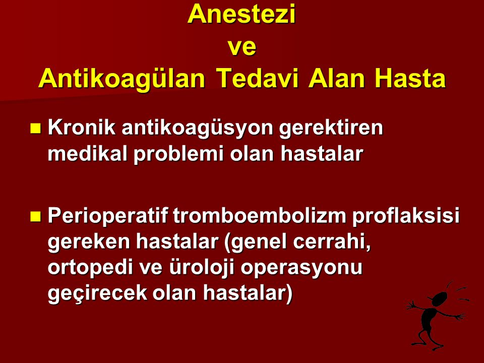 Anestezi ve Antikoagülan Tedavi Alan Hasta