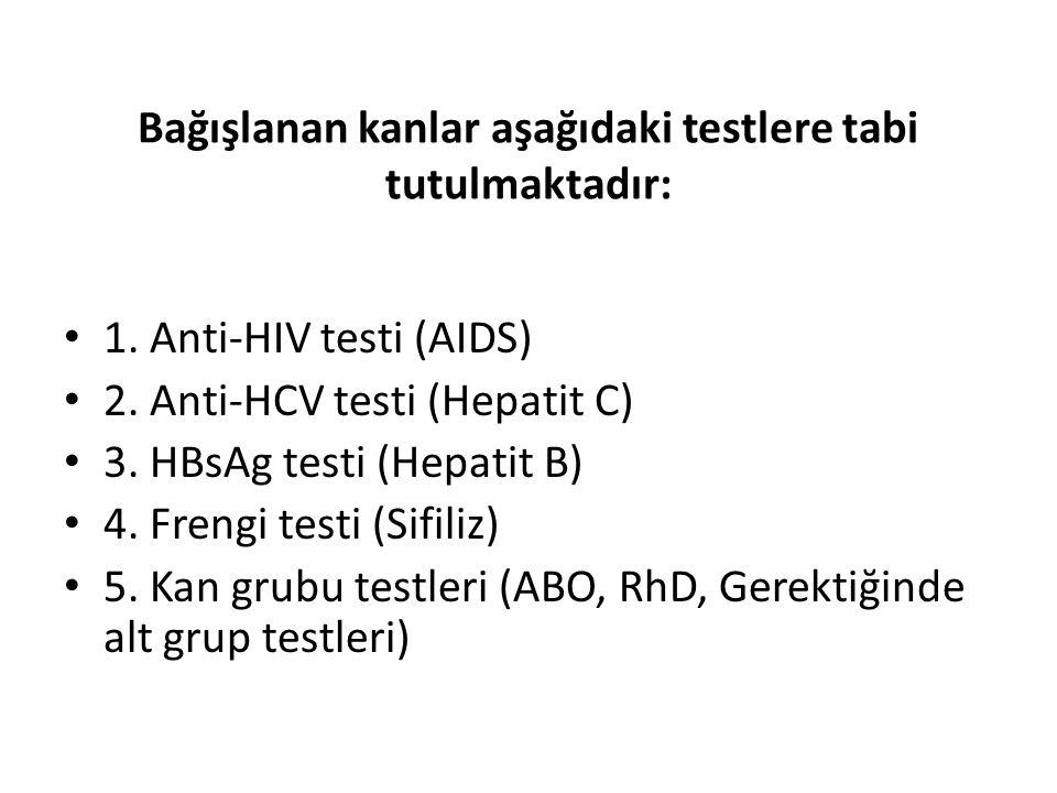 Bağışlanan kanlar aşağıdaki testlere tabi tutulmaktadır: