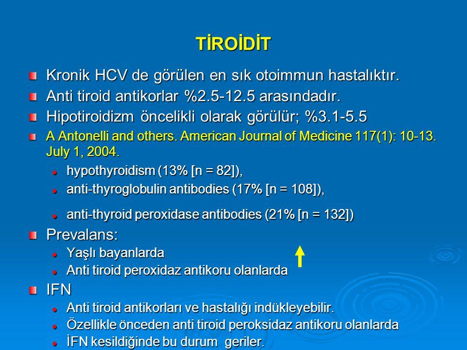 TİROİDİT Kronik HCV de görülen en sık otoimmun hastalıktır.